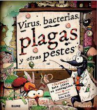 Virus, Bacterias, Plagas Y Otras Pestes - Richard  Platt  /  John  Kelly