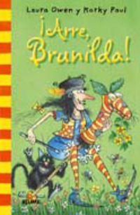 ¡arre, Brunilda! - Laura  Owen  /  Paul  Korky