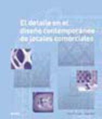 DETALLE EN EL DISEÑO CONTEMPORANEO DE LOCALES COMERCIALES, EL