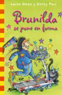 Brunilda Se Pone En Forma - Laura  Owen  /  Korky   Paul (il. )