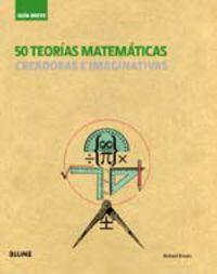 50 Teorias Matematicas - Creadoras E Imaginativas - Richard Brown