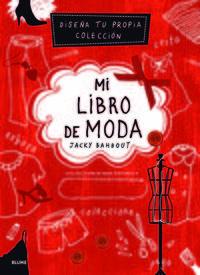 MI LIBRO DE MODA - DISEÑA TU PROPIA COLECCION