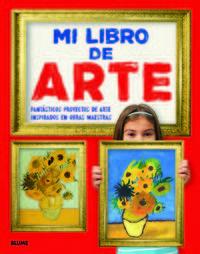 Mi Libro De Arte - Fantasticos Proyectos De Arte Inspirados En Obras De Arte - Aa. Vv.