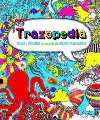 Trazopedia - Traza Y Descubre Un Mundo De Hechos Fascinantes - Elinor  Duffy  /  [ET AL. ]