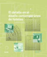 DETALLE EN EL DISEÑO CONTEMPORANEO DE HOTELES, EL (+CD)