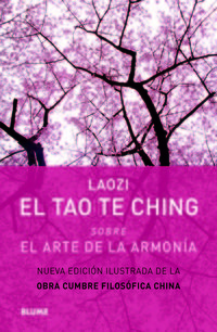 El  tao te ching  -  Sobre El Arte De La Armonia - Laozi