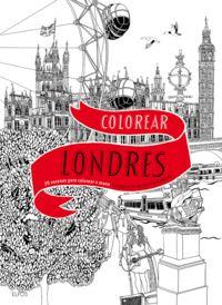 COLOREAR LONDRES - 20 ESCENAS PARA COLOREAR A MANO