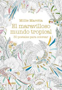 Postales - Maravilloso Mundo Tropical - 30 Postales Para Colorear - Millie Marotta