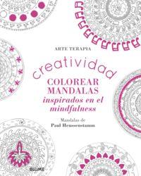 Creatividad - Colorear Mandalas Inspirados En El Mindfulness - Paul Heussenstamm