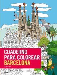 Cuaderno Para Colorear. Barcelona - ¡mas De 80 Imagenes Para Colorear De Barcelona, Con Lapices O Pinceles! - Isy Ochoa