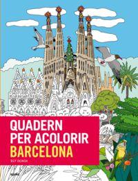 Quadern Per Acolorir. Barcelona - Mes De 80 Imatges De Barcelona Per Acolorir Amb Llapis O Pinzells! - Isy Ochoa