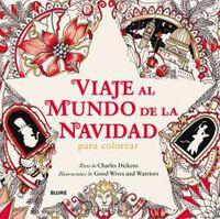 Viaje Al Mundo De La Navidad - Para Colorear - Charles Dickens / Good Wives & Warriors (il. )