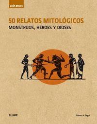 50 RELATOS MITOLOGICOS - MONSTRUOS, HEROES Y DIOSES