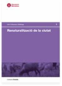 RENATURALITZACIO DE LA CIUTAT