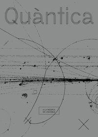 Quantica - Monica Bello / Jose Carlos Mariategui / Jose Ignacio Latorre / Hans Jorg Rheinberger / Marcelo Gleiser / Nell Tenhaaf