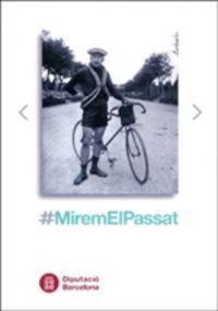 MIREMELPASSAT - EXPOSICIO DE FOTOGRAFIES