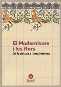 MODERNISME I LES FLORS, EL - DE LA NATURA A L'ARQUITECTURA