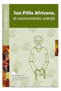 SAN FELIX AFRICANO - EL COMERCIANTE MARTIR