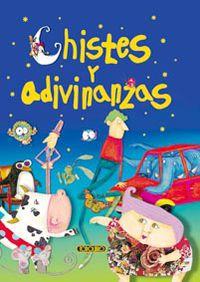 Chistes Y Adivinanzas - Aa. Vv.