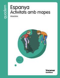 EP - QUAD. ACTIVITAS AMB MAPES ESPANYA (VAL)