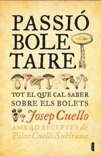 PASSIO BOLETAIRE - TOT EL QUE CAL SABER SOBRE ELS BOLETS