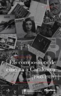 COMPOSITORS DE CINEMA A CATALUNYA, ELS (1960-1989)