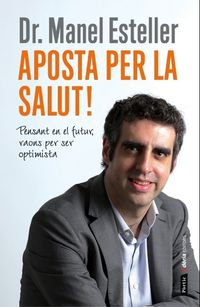 APOSTA PER LA SALUT!