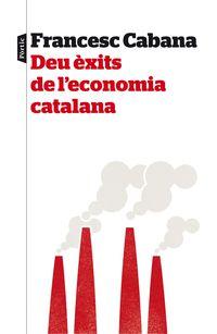 Deu Exits De L'economia Catalana - Francesc Cabana