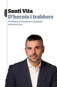 D'herois I Traidors - Santi Vila