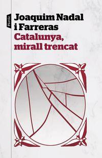 Catalunya, Mirall Trencat - Joaquim Nadal Farreras
