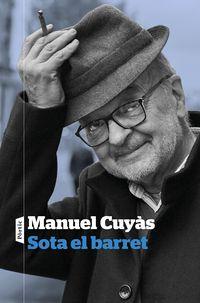 Sota El Barret - Manuel Cuyas