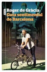 Guia Sentimental De Barcelona - Roger De Gracia