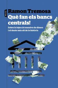 Que Fan Els Bancs Centrals! - Ramon Tremosa