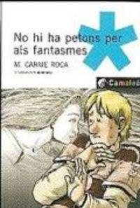 NO HI HA PETONS PELS FANTASMES (CML-BL) (CAT)