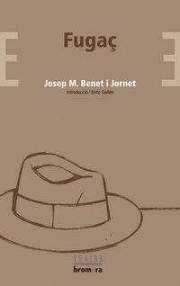 Fugaç - Josep M. Benet I Jornet