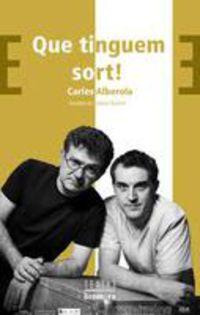 Que Tinguem Sort! - Carles Alberola