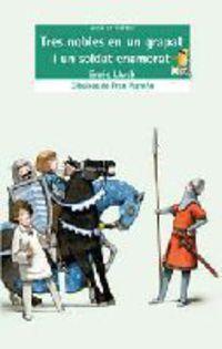 Tres Nobles En Un Grapat I Un Soldat Enamorat - Enric Lluch / Fran Parreño (il. )
