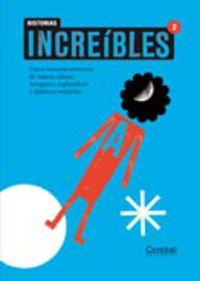 Historias Increibles 2 - Montse  Ganges  /  Inma   Pla (il. )