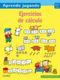 Ejercicios De Calculo (6-7 Años) - Aa. Vv.