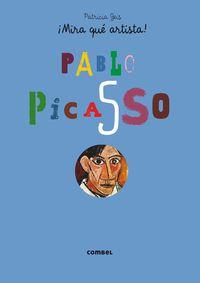 Pablo Picasso - ¡mira Que Artista! - Patricia Geis