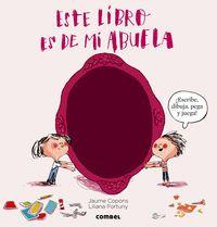 Este Libro Es De Mi Abuela - J.  Copons  /  L.  Fortuny