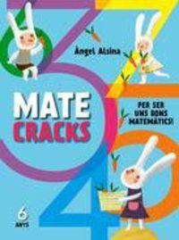 MATECRACKS PER SER UNS BONS MATEMATICS! 6 ANYS