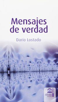 Mensajes De Verdad - Dario Lostado Castro