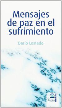 Mensajes De Paz En El Sufrimiento - Dario Lostado Castro