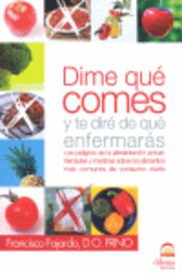 Dime Que Comes Y Te Dire De Que Enfermaras - Francisco Fajardo Ruiz