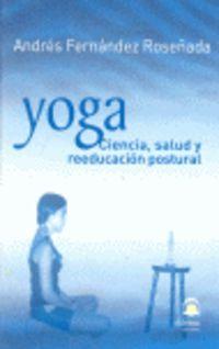 YOGA - CIENCIA, SALUD Y REEDUCACION POSTURAL