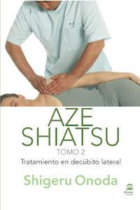AZE SHIATSU - TOMO II - TRATAMIENTO EN DECUBITO LATERAL