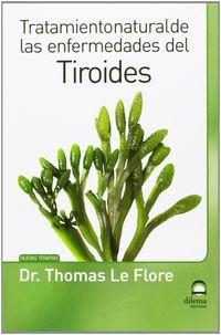 Tratamiento Natural De Las Enfermedades Del Tiroides - Thomas Le Flore