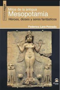 MITOS DE LA ANTIGUA MESOPOTAMIA - HEROES, DIOSES Y SERES FANTASTICOS