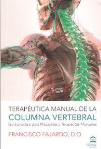 Terapeutica Manual De La Columna Vertebral - Guia Practica Para Masajistas Y Terapeutas Manuales - Francisco Fajardo